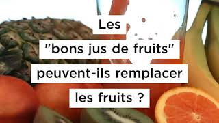 Jus de fruits vs fruits